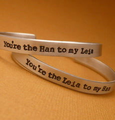 Star Wars Inspired - You're the Han to my Leia & You're the Leia to my Han - A Pair of Hand Stamped Bracelets in Aluminum or Sterling Silver