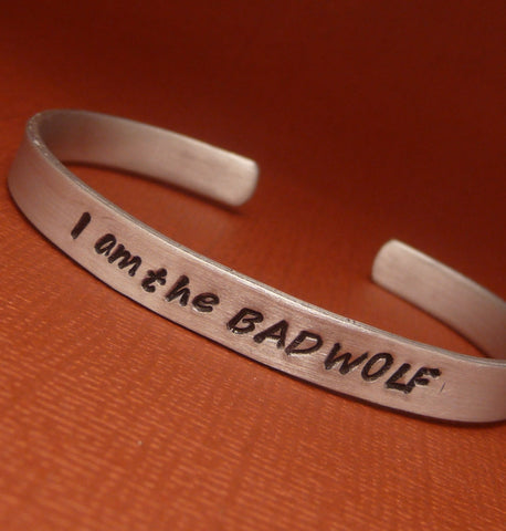 Doctor Who Inspired - I Am The BAD WOLF - A Hand Stamped Bracelet in Aluminum or Sterling Silver