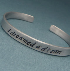 Les Miserables Inspired - I Dreamed A Dream - A Hand Stamped Bracelet in Aluminum or Sterling Silver