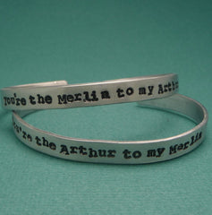 Merlin Inspired - Choose ONE - Arthur to my Merlin & Merlin to my Arthur -  A Hand Stamped Bracelet in Aluminum or Sterling Silver