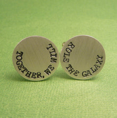 Star Wars Inspired - Together We Will Rule The Galaxy - A Pair of Hand Stamped Aluminum Cufflinks