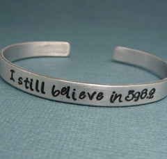 I Still Believe In 398.2 - A Hand Stamped Bracelet in Aluminum or Sterling Silver