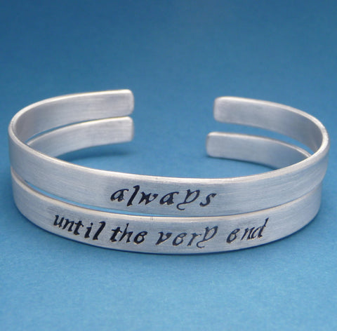 Harry Potter Inspired - Choose ONE - Always & Until The Very End - A Hand Stamped Bracelet in Aluminum or Sterling Silver