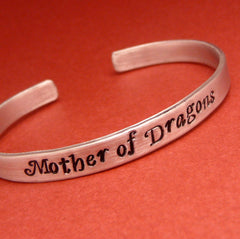 Game of Thrones Inspired - Mother of Dragons - A Hand Stamped Bracelet in Aluminum or Sterling Silver