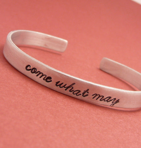 Moulin Rouge Inspired - Come What May - A Hand Stamped Bracelet in Aluminum or Sterling Silver
