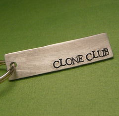 Orphan Black Inspired - CLONE CLUB  - A Hand Stamped Keychain Aluminum or Copper