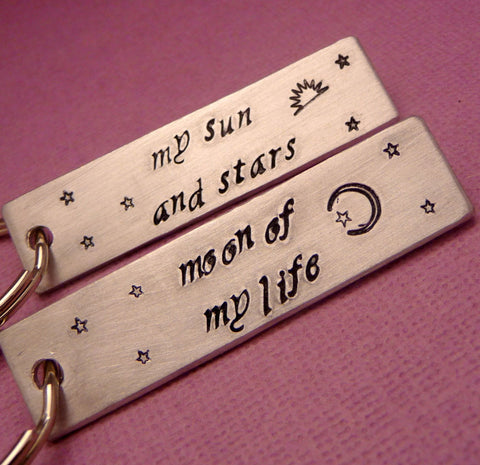 Game of Thrones Inspired - CHOOSE ONE - My Sun And Stars and Moon Of My Life -  A Hand Stamped Keychain in Aluminum or Copper