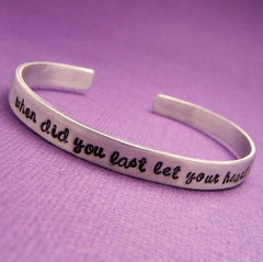 Aladdin Inspired - When Did You Last Let Your Heart Decide - A Hand Stamped Bracelet in Aluminum or Sterling Silver