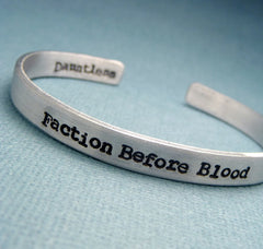 Divergent Inspired - Faction Before Blood - A Double Sided Hand Stamped Bracelet in Aluminum or Sterling Silver