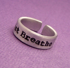 Just Breathe -  A Hand Stamped Aluminum Ring