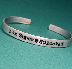 Supernatural, Doctor Who, AND Sherlock Inspired - I am SuperWHOLocked - A Hand Stamped Bracelet in Aluminum or Sterling Silver
