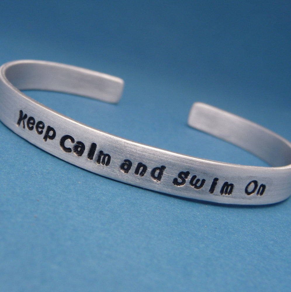 Keep Calm And Swim On - A Hand Stamped Bracelet in Aluminum or Sterling Silver