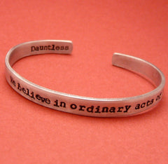 Divergent Inspired - We Believe In Ordinary Acts Of Bravery. Dauntless - A Double Sided Hand Stamped Bracelet in Aluminum or Sterling Silver