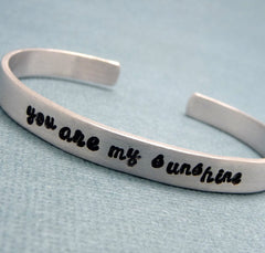 You Are My Sunshine - A Hand Stamped Bracelet in Aluminum or Sterling Silver