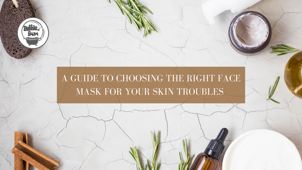 A Guide to Choosing the Right Face Mask for Your Skin Troubles
