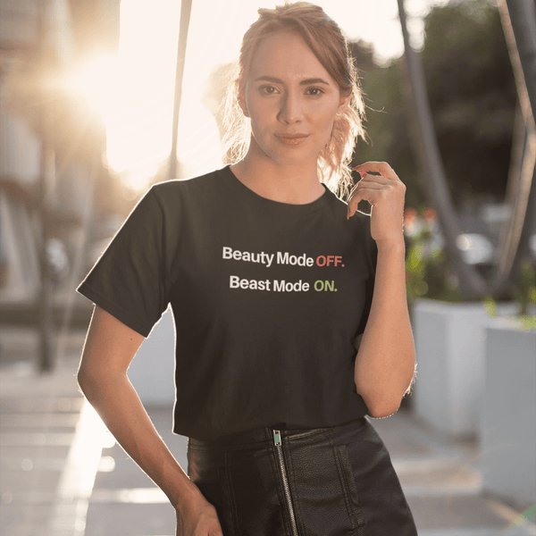 Beauty Mode OFF Beast Mode ON - Womens B Sustainable T-Shirt