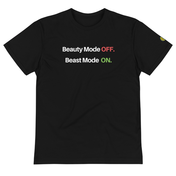 Beauty Mode OFF Beast Mode ON - Womens B Sustainable T-Shirt yosicollective.myshopify.com