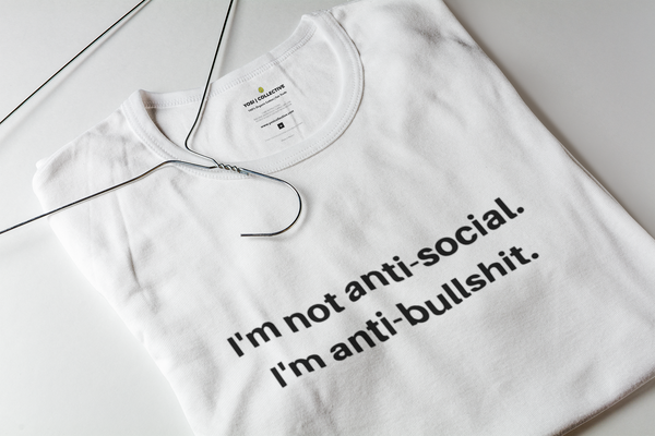 Not Anti Social...Anti Bullshit - Mens W Sustainable T-Shirt