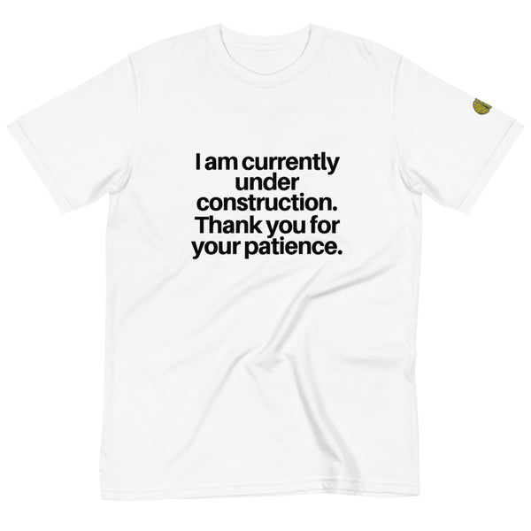I AM UNDER CONSTRUCTION - Womens W 100% Organic T-Shirt yosicollective.myshopify.com