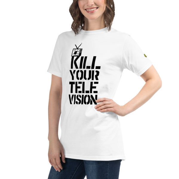 KILL YOUR TV - Womens W 100% Organic T-Shirt yosicollective.myshopify.com