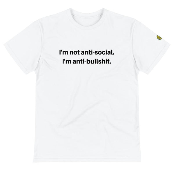 Not Anti Social...Anti Bullshit - Mens W Sustainable T-Shirt yosicollective.myshopify.com