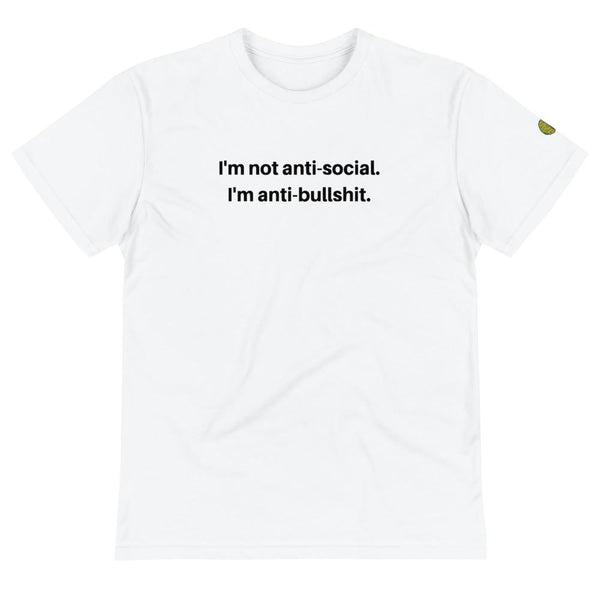 Not Anti Social...Anti Bullshit - Womens W Sustainable T-Shirt yosicollective.myshopify.com