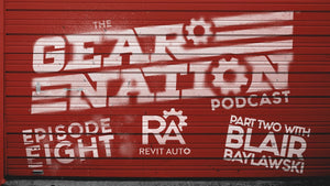Gear Nation Podcast 008 -  Blair Baylawski from RevitAuto Part Two