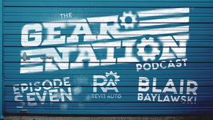 Gear Nation Podcast 007 -  Blair from RevitAuto
