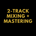 2-Track Mixing and Mastering