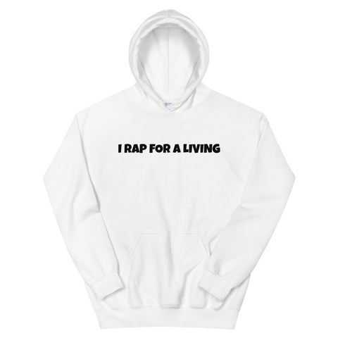 I Rap For A Living Unisex Hoodie