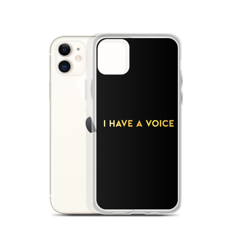 I Have A Voice iPhone Case
