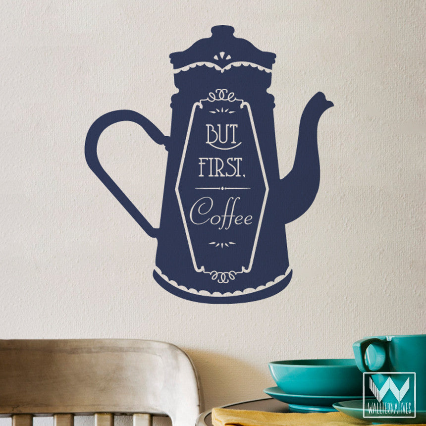 Cute Coffee Quotes and Sayings - Coffee Wall Decals from Wallternatives ... & But First Coffee Quote Saying Graphic Decorative Vinyl Wall Decal ...