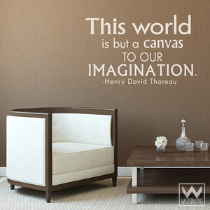 World is a Canvas of our Imagination Vinyl Wall Decals - Adhesive Wall Quotes - Wallternatives