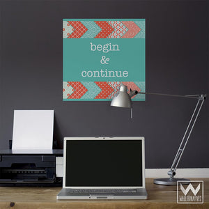 Inspirational Quote Begin and Continue Removable Wall Decals - Wallternatives