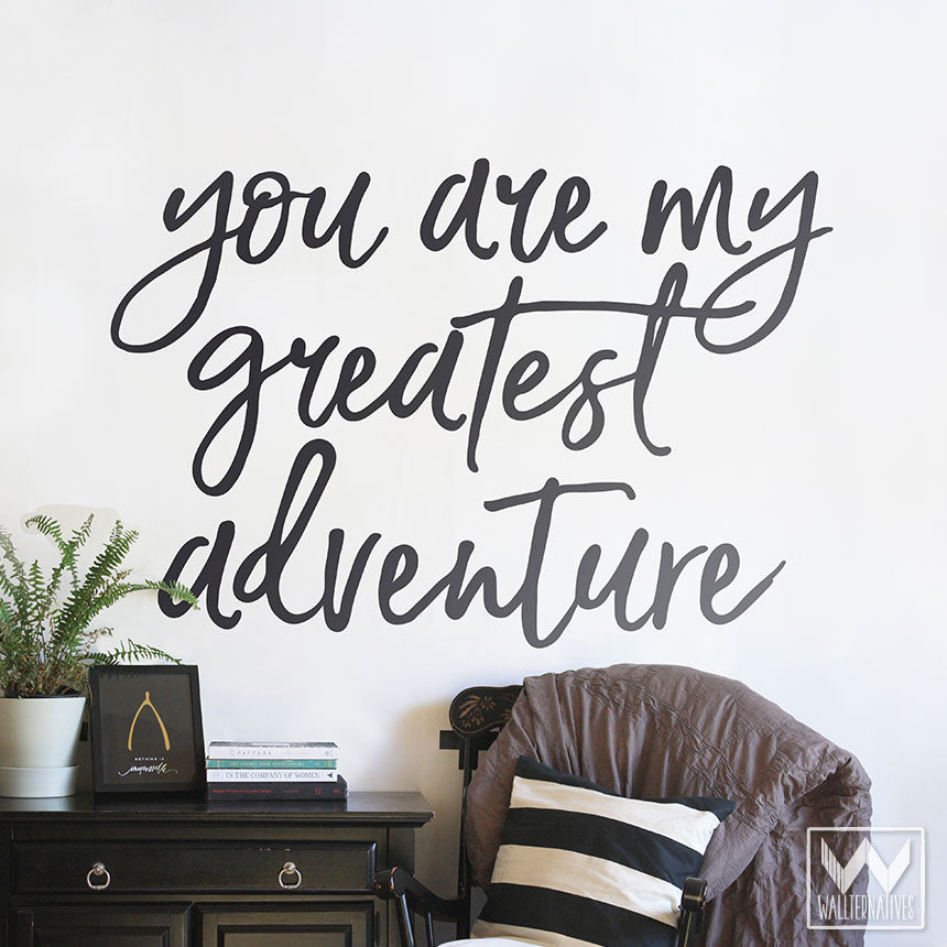 Great You Are My Greatest Adventure Vinyl Wall Decal