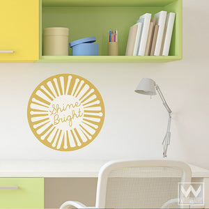 Inspirational Shine Bright Sun Quote Removable Wall Decals - Wallternatives