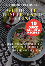 Load image into Gallery viewer, Guide To Disciplined Eating with 10 NEW Recipes - EBOOK