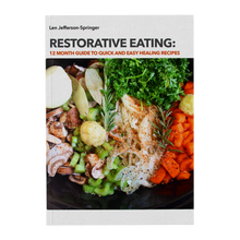 Load image into Gallery viewer, Restorative Eating 12 Month Guide - Quick & Healing Recipes EBOOK