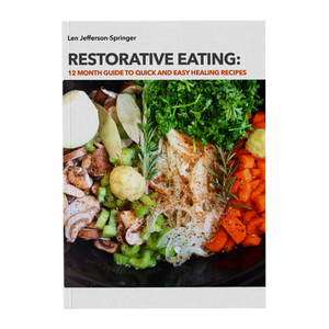 Restorative Eating 12 Month Guide - Quick & Healing Recipes EBOOK