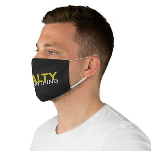 Loyalty over Everything Fabric Face Mask