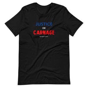 Justice or Carnage Custom Graphic T-Shirt
