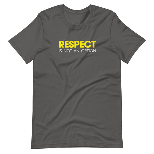 Respect is Custom Graphic T-Shirt
