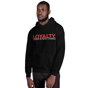 Loyalty over everything hoodie