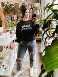 Plant Person Sweatshirt