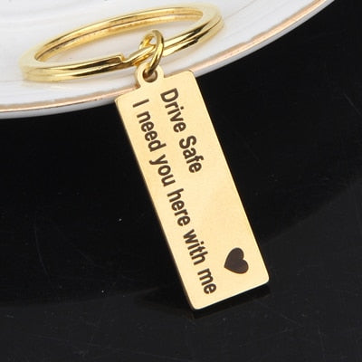 Drive Safe I Need You Here With Me Engraved Key Chain