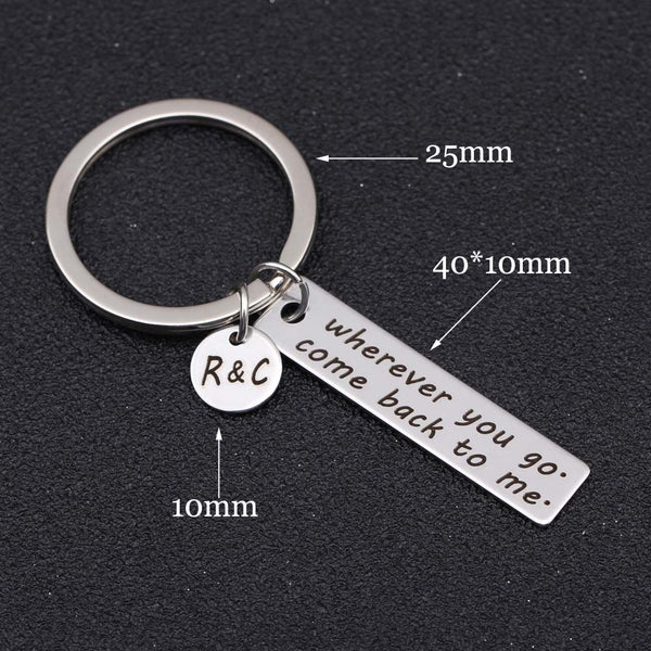 Custom Engrave Initial Letter Wherever you go come back to me Keychain
