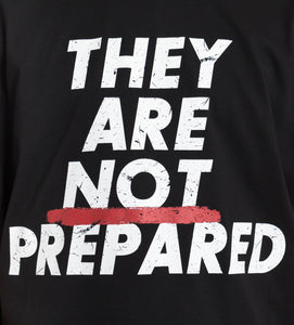 They Are not Prepared T-shirt | Black