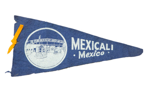 Vintage Mexicali Mexico Felt Flag Banner - Old New House
