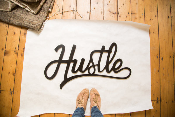Hustle Sign Black - Old New House