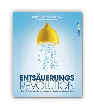 Die Entsäuerungs-Revolution